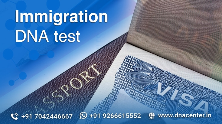 Why Immigration authorities ask for the DNA test?